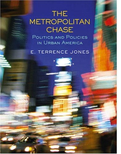 The Metropolitan Chase: Politics and Policies in Urban America 9780130166418