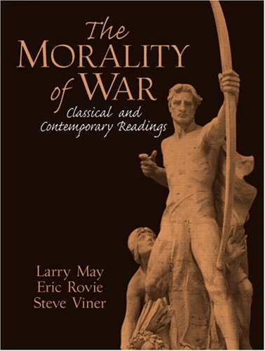 The Morality of War: Classical and Contemporary Readings 9780131487703