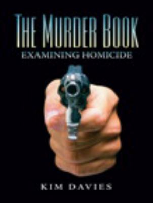The Murder Book: Examining Homicide 9780131724013