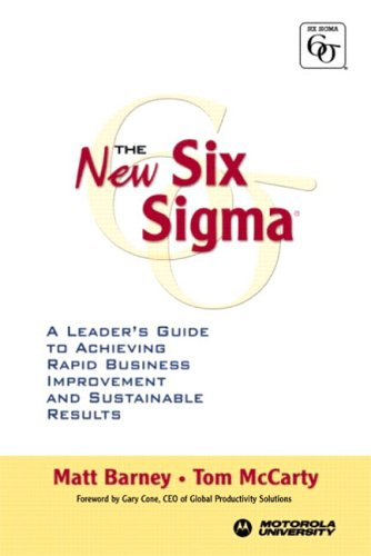 The New Six SIGMA: A Leader's Guide to Achieving Rapid Business Improvement and Sustainable Results 9780131013995