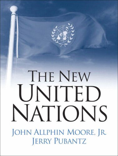 The New United Nations: International Organization in the Twenty-First Century 9780131844889