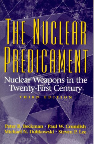The Nuclear Predicament: Nuclear Weapons in the Twenty-First Century 9780136806387