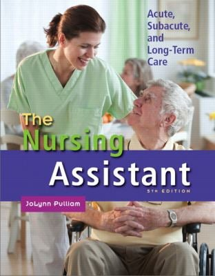 The Nursing Assistant: Acute, Subacute, and Long-Term Care - 5th Edition
