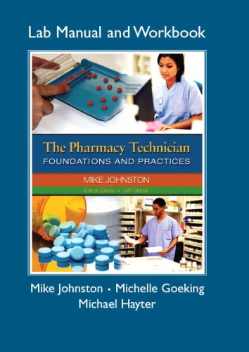 The Pharmacy Technician Foundations and Practices Workbook/Lab Manual 9780132282918