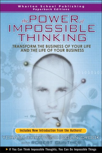 The Power of Impossible Thinking: Transform the Business of Your Life and the Life of Your Business 9780131877283