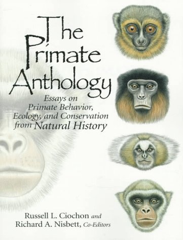 The Primate Anthology: Essays on Primate Behavior, Ecology and Conservation from Natural History 9780136138457