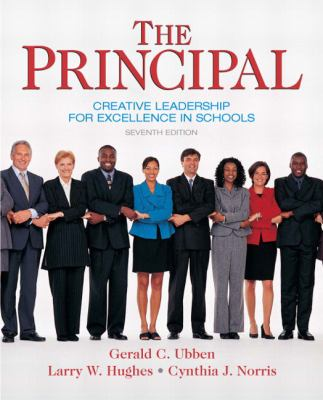 The Principal: Creative Leadership for Excellence in Schools 9780137158379