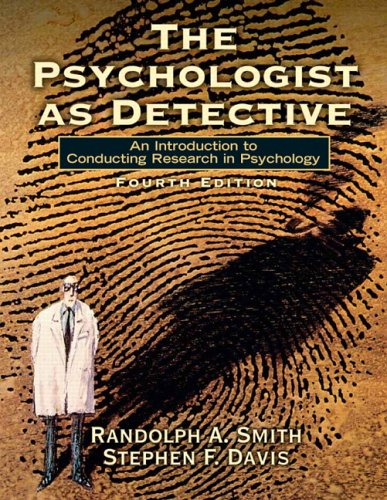 The Psychologist as Detective: An Introduction to Conducting Research in Psychology 9780132277310