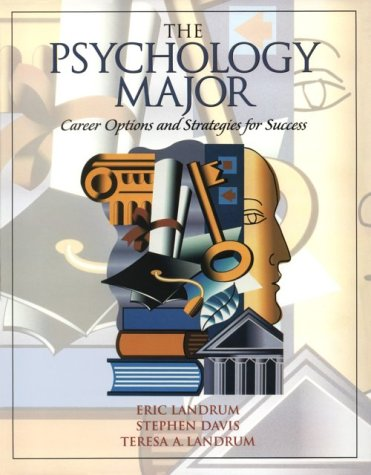 The Psychology Major: Career Options and Strategies for Success 9780130837530