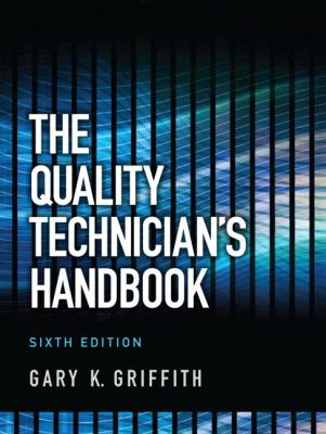 The Quality Technician's Handbook 9780132621281
