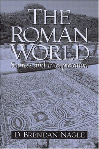 The Roman World: Sources and Interpretation 9780131100831