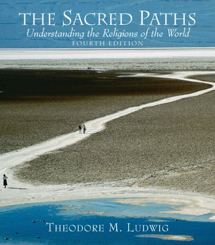 The Sacred Paths: Understanding the Religions of the World [With CDROM] 9780131539037