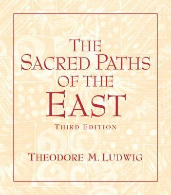 The Sacred Paths of the East 9780131539051