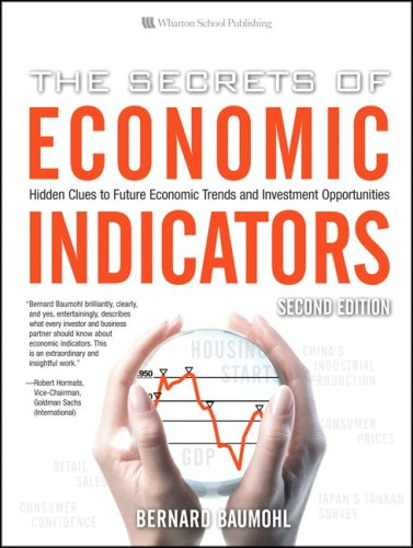 The Secrets of Economic Indicators: Hidden Clues to Future Economic Trends and Investment Opportunities 9780132447294