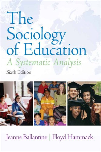 The Sociology of Education: A Systematic Analysis 9780131958944