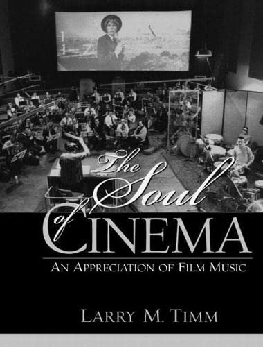 The Soul of Cinema: An Appreciation of Film Music 9780130304650
