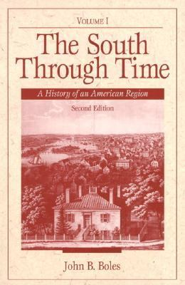 The South Through Time: A History of an American Region 9780130959157