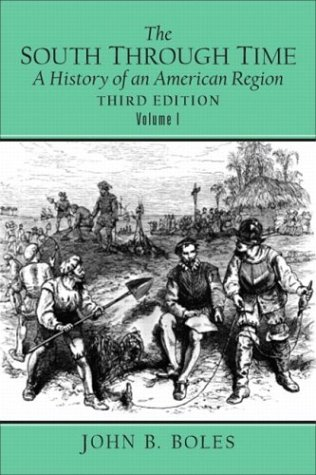 The South Through Time, Volume 1: A History of an American Region 9780131835481
