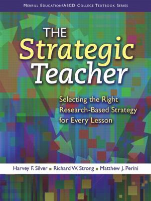 The Strategic Teacher: Selecting the Right Research-Based Strategy for Every Lesson 9780135035849