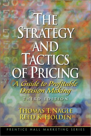 The Strategy and Tactics of Pricing: A Guide to Profitable Decision Making 9780130262486
