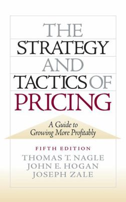 The Strategy and Tactics of Pricing: A Guide to Growing More Profitably 9780136106814
