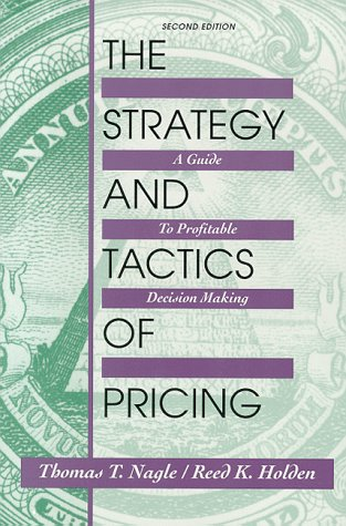 The Strategy and Tactics of Pricing: A Guide to Profitable Decision Making 9780136690603