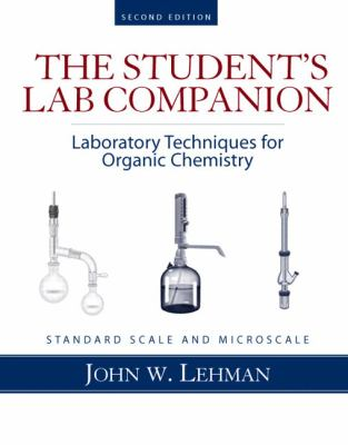 The Student's Lab Companion: Laboratory Techniques for Organic Chemistry: Standard Scale and Microscale 9780131593817