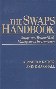 The Swaps Handbook: Swaps and Related Risk Management Instruments 9780138792978