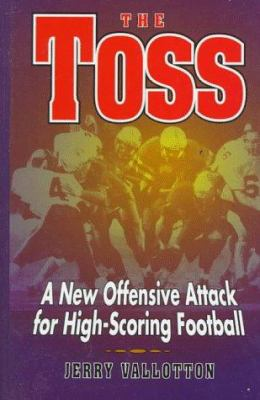 The Toss: A New Offensive Attack for High-Scoring Football 9780136325482