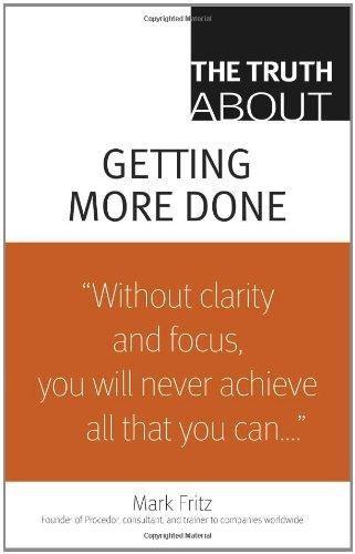 The Truth about Getting More Done 9780138150488