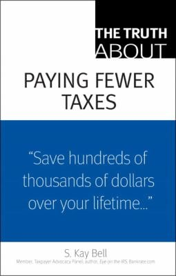 The Truth about Paying Fewer Taxes 9780137153862