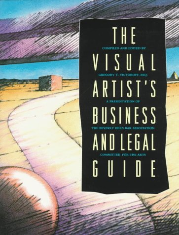 The Visual Artist's Business and Legal Guide 9780133045932