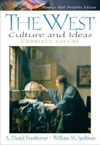 The West: Culture and Ideas, Prentice Hall Portfolio Edition, Combined Volume