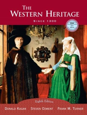 The Western Heritage: Since 1300 (1300 to Present) 9780131828834
