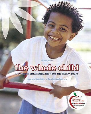 The Whole Child: Developmental Education for the Early Years [With Access Code] 9780136100843