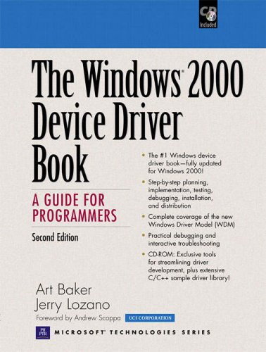 The Windows 2000 Device Driver Book: A Guide for Programmers [With CDROM] 9780130204318