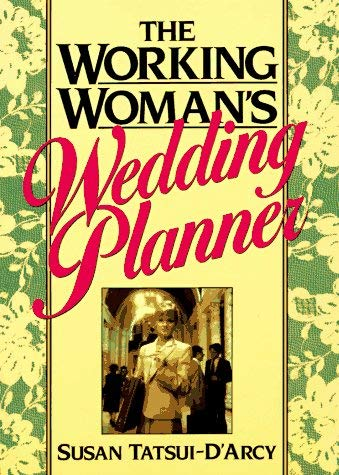 The Working Woman's Wedding Planner: Revised for the '90s 9780139637377
