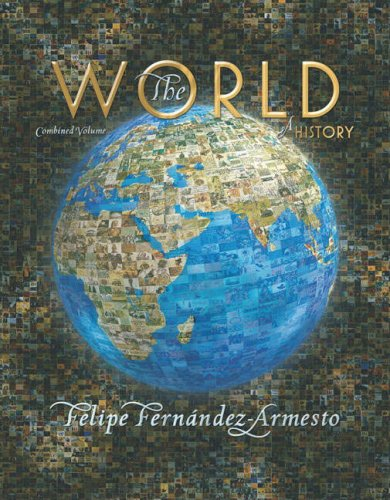 The World: A History: Combined Volume [With CDROM] 9780131134997