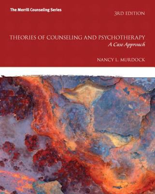 Theories of Counseling and Psychotherapy: A Case Approach Plus Mycounselinglab with Pearson Etext 9780133155396