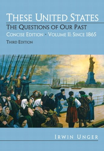 These United States: The Questions of Our Past, Concise Edition, Volume 2: Since 1865 (Chapters 16-31) 9780132299671