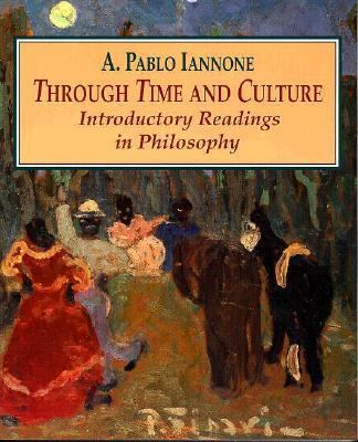 Through Time and Culture: Introductory Readings in Philosophy