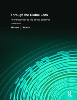 Through the Global Lens: An Introduction to the Social Sciences 9780136030409