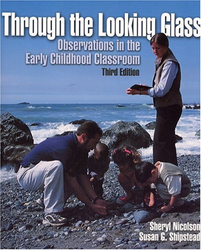 Through the Looking Glass: Observations in the Early Childhood Classroom 9780130420800