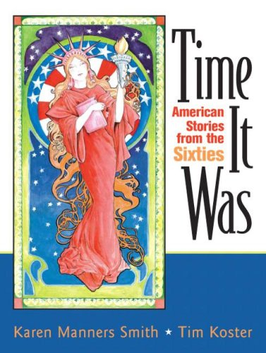 Time It Was: American Stories from the Sixties 9780131840775