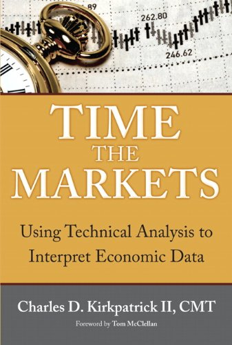 Time the Markets: Using Technical Analysis to Interpret Economic Data 9780132596626
