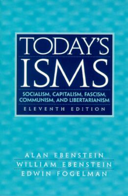 Today's Isms: Socialism, Capitalism, Fascism, Communism, and Libertarianism - 11th Edition