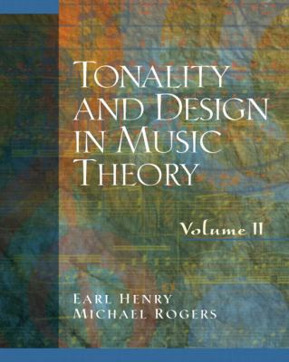 Tonality and Design in Music Theory, Volume 2 9780130811202