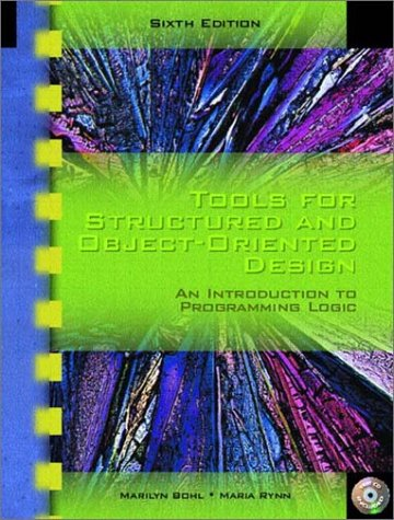 Tools for Structured and Object-Oriented Design: An Introduction to Programming Logic 9780130494986