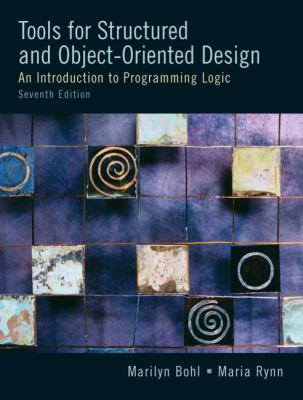 Tools for Structured and Object-Oriented Design: An Introduction to Programming Logic [With CDROM] 9780131194458
