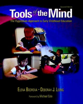 Tools of the Mind: The Vygotskian Approach to Early Childhood Education 9780130278043